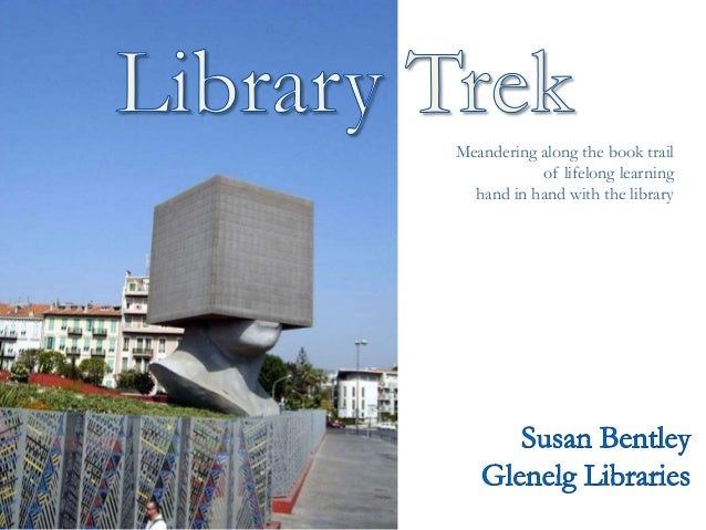 Meandering along the book trail of lifelong learning hand in hand with the library