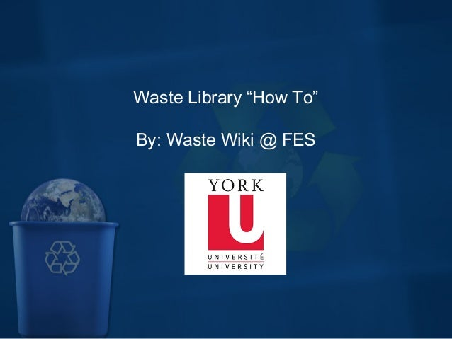 "Waste Library ""How To"" By: Waste Wiki @ FES"