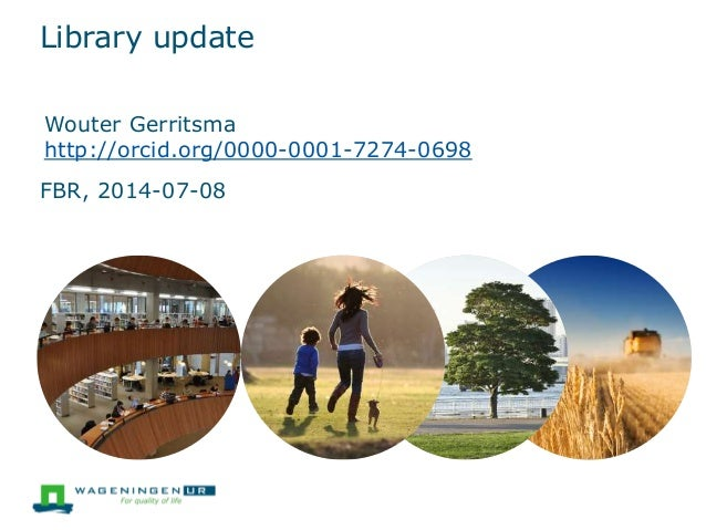 Library update Wouter Gerritsma http://orcid.org/0000-0001-7274-0698 FBR, 2014-07-08