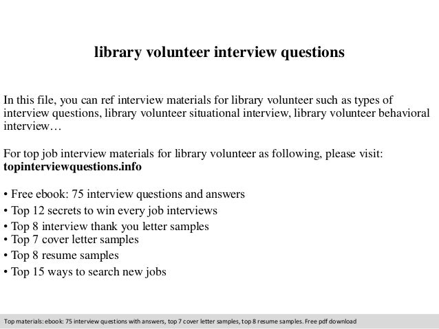 library volunteer interview questions  In this file, you can ref interview materials for library volunteer such as types o...