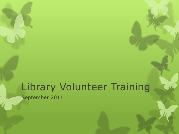 Library Volunteer Training	<br />September 2011<br />