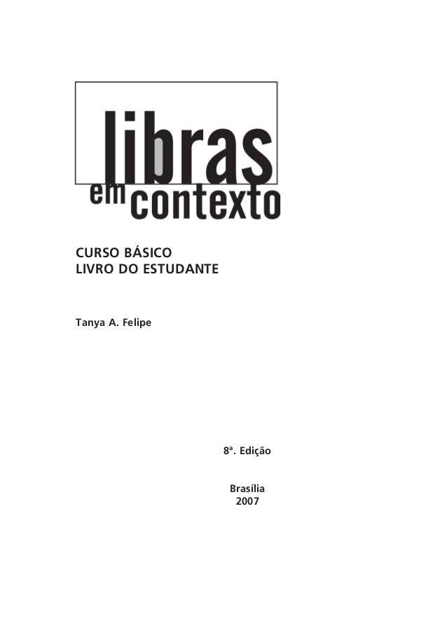 8ª. Edição Brasília 2007 CURSO BÁSICO LIVRO DO ESTUDANTE Tanya A. Felipe