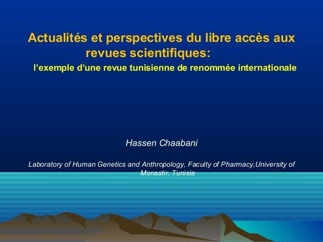 Actualités et perspectives du libre accès aux revues scientifiques: l'exemple d'une revue tunisienne de renommée internati...