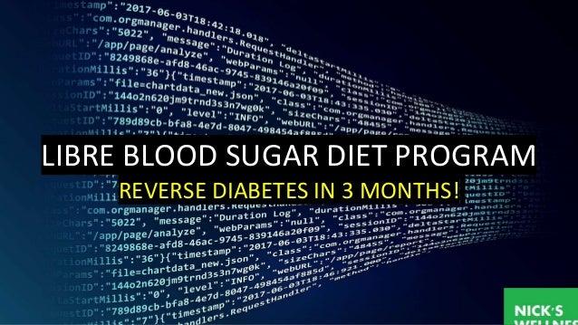 LIBRE BLOOD SUGAR DIET PROGRAM REVERSE DIABETES IN 3 MONTHS!