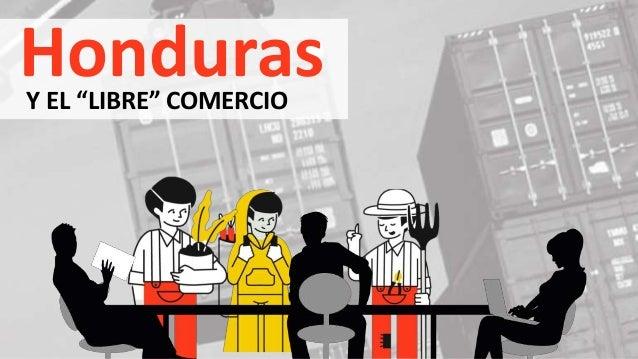 """HondurasY EL """"LIBRE"""" COMERCIO"""