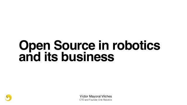 Open Source in robotics and its business - LibreCon 2016
