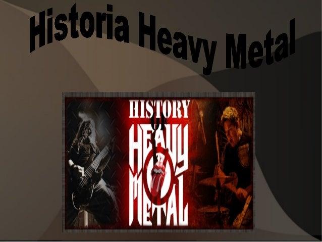 Comienzos Y Bandas Del InicioComienzos          Del Heavy MetalEl heavy metal nació en los años 70. Su base musical inicia...