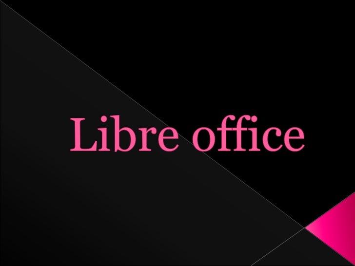  Es una suite informática libre que funciona  en muchos tipos de ordenadores y sistemas  operativos , como ejemplo: Wind...