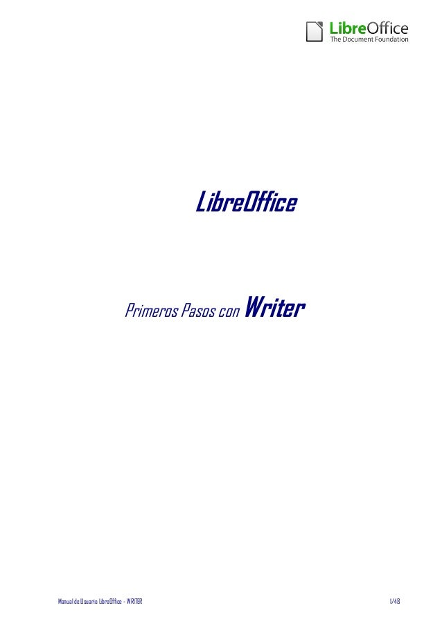 LibreOffice                             Primeros Pasos con WriterManual de Usuario LibreOffice - WRITER                   ...