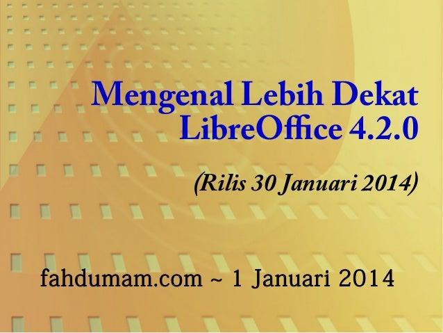 Mengenal Lebih Dekat LibreOffice 4.2.0 (Rilis 30 Januari 2014) fahdumam.com ~ 1 Januari 2014