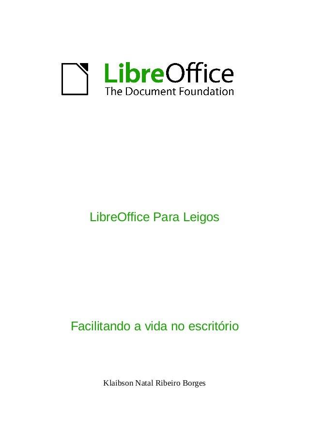 LibreOffice Para Leigos Facilitando a vida no escritório Klaibson Natal Ribeiro Borges