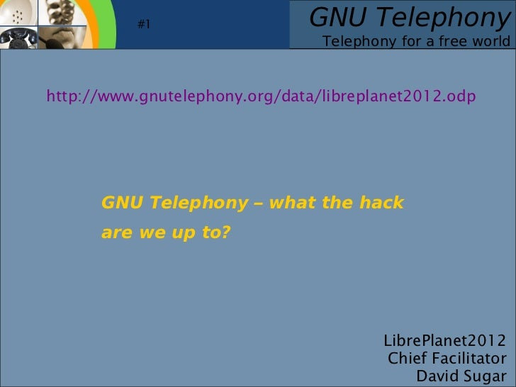 #1                  GNU Telephony                                     Telephony for a free world    http://www.gnutelephon...