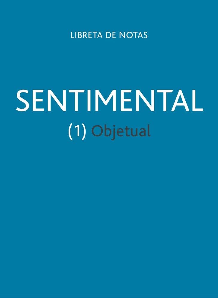 OBJETUAL   LIBRETA DE NOTASSENTIMENTAL   (1) Objetual                      1
