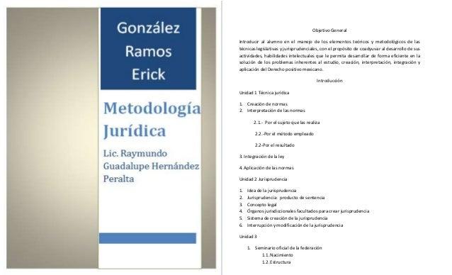 Objetivo General Introducir al alumno en el manejo de los elementos teóricos y metodológicos de las técnicas legislativas ...
