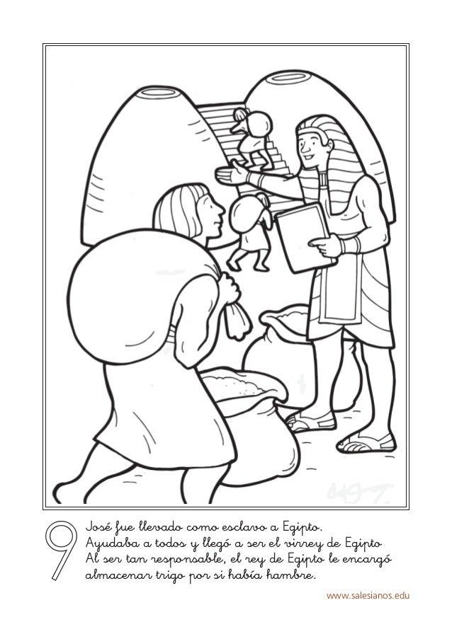 www.salesianos.edu 9 José fue llevado como esclavo a Egipto. Ayudaba a todos y llegó a ser el virrey de Egipto Al ser tan ...