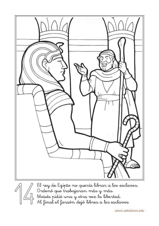 www.salesianos.edu 14 El rey de Egipto no quería librar a los esclavos. Ordenó que trabajaran más y más. Moisés pidió una ...