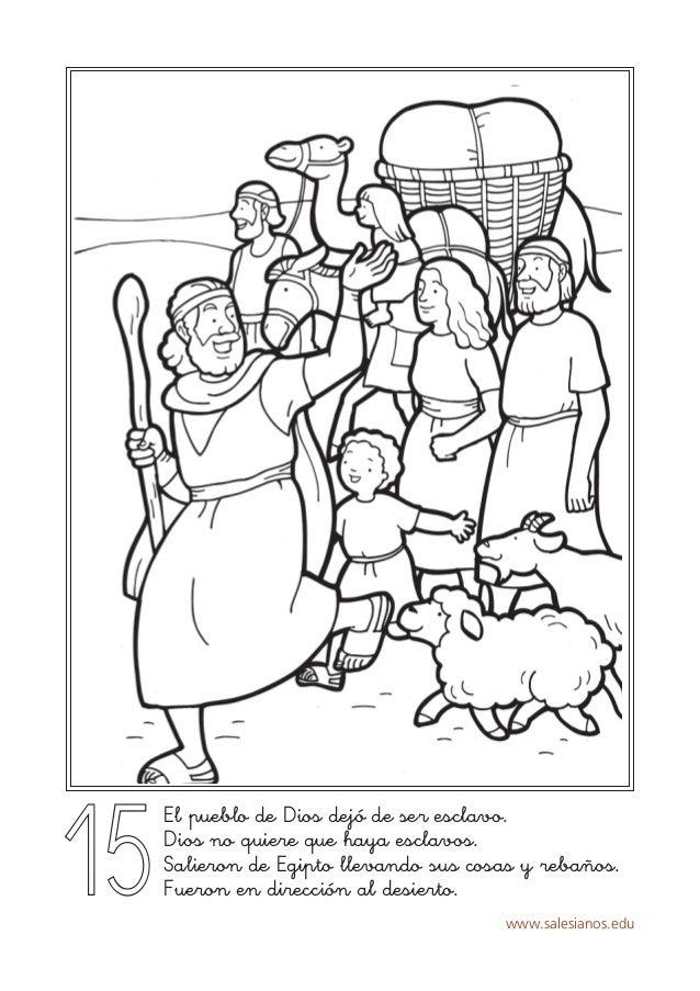 www.salesianos.edu 15 El pueblo de Dios dejó de ser esclavo. Dios no quiere que haya esclavos. Salieron de Egipto llevando...