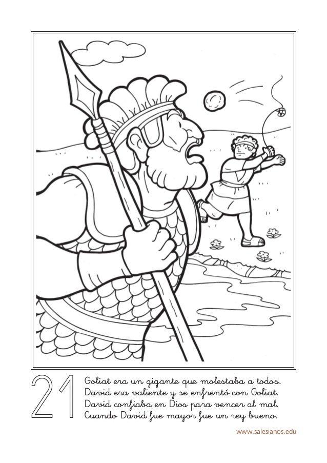 www.salesianos.edu Goliat era un gigante que molestaba a todos. David era valiente y se enfrentó con Goliat. David confiab...