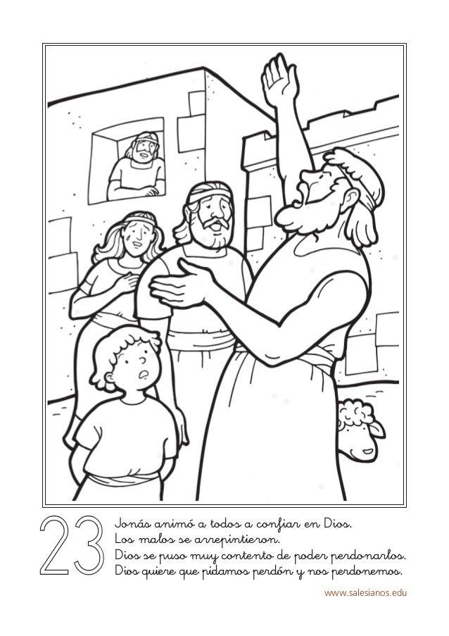 www.salesianos.edu 23 Jonás animó a todos a confiar en Dios. Los malos se arrepintieron. Dios se puso muy contento de pode...