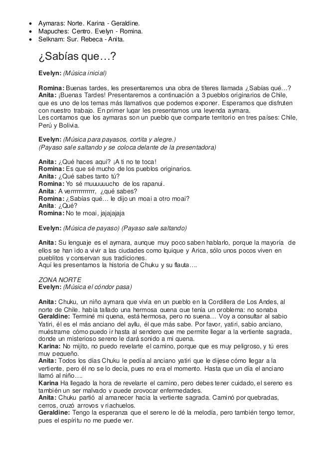  Aymaras: Norte. Karina - Geraldine.  Mapuches: Centro. Evelyn - Romina.  Selknam: Sur. Rebeca - Anita. ¿Sabías que…? E...