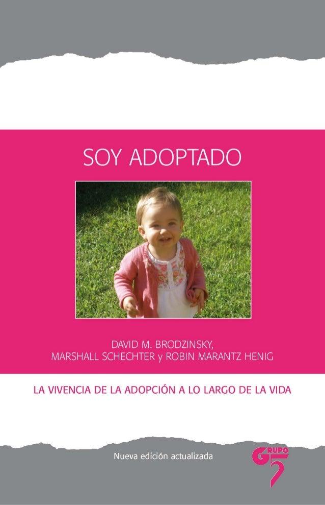 SOY ADOPTADO Opiniones de los lectores: Este libro pionero recurre a las tan conmovedoras como potentes voces de hijos ado...