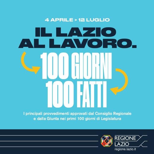 100GIORNI 100FATTII principali provvedimenti approvati dal Consiglio Regionale e dalla Giunta nei primi 100 giorni di Legi...