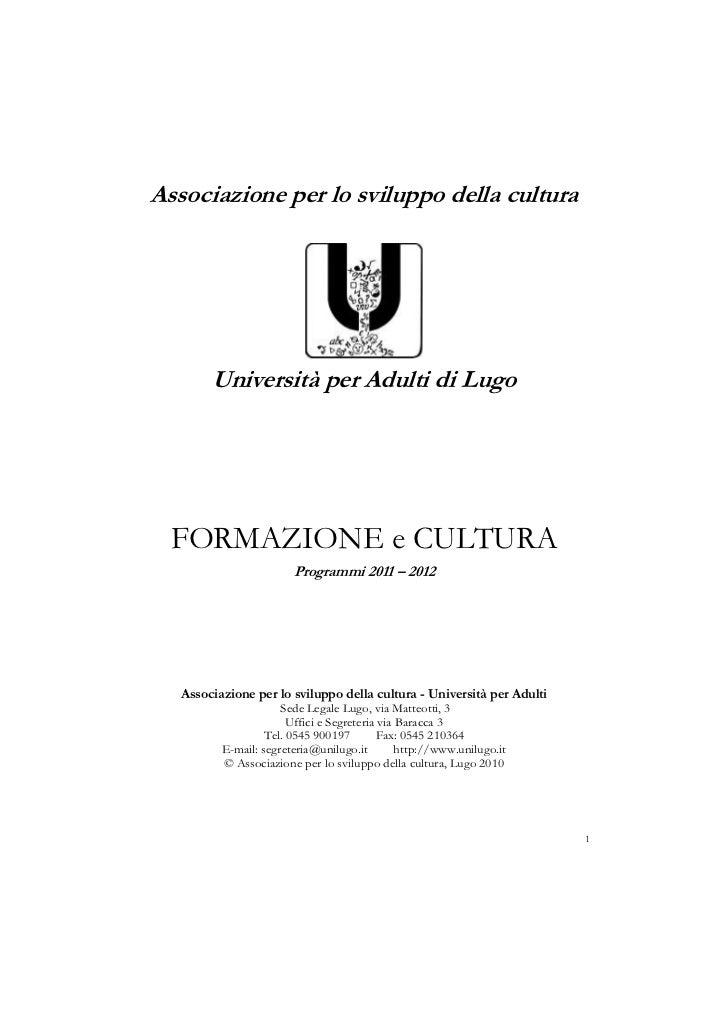 Associazione per lo sviluppo della cultura        Università per Adulti di Lugo  FORMAZIONE e CULTURA                     ...