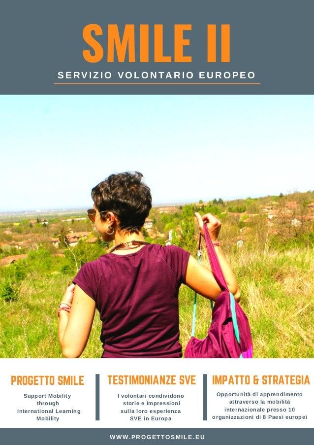 SMILE IISERVIZIO VOLONTARIO EUROPEO PROGETTO SMILE Support Mobility through International Learning Mobility TESTIMONIANZE ...