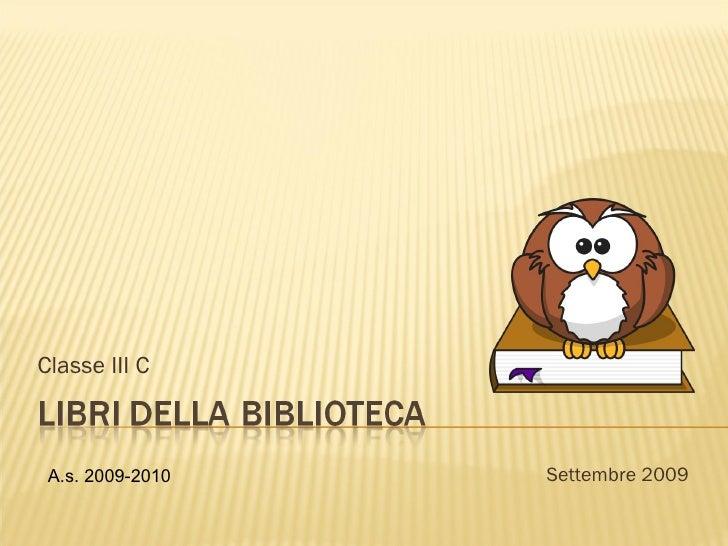Classe III C Settembre 2009 A.s. 2009-2010