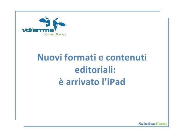 SolutionFarm Nuovi formati e contenuti editoriali: è arrivato l'iPad