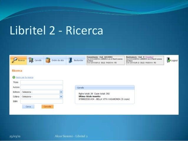 Libritel 2 - Ricerca23/03/12 Alcor Sistemi - Libritel 2