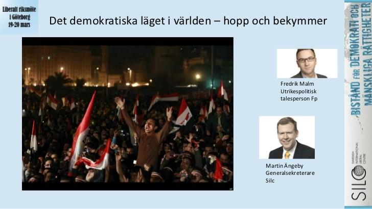 Det demokratiska läget i världen – hopp och bekymmer                                             Fredrik Malm             ...