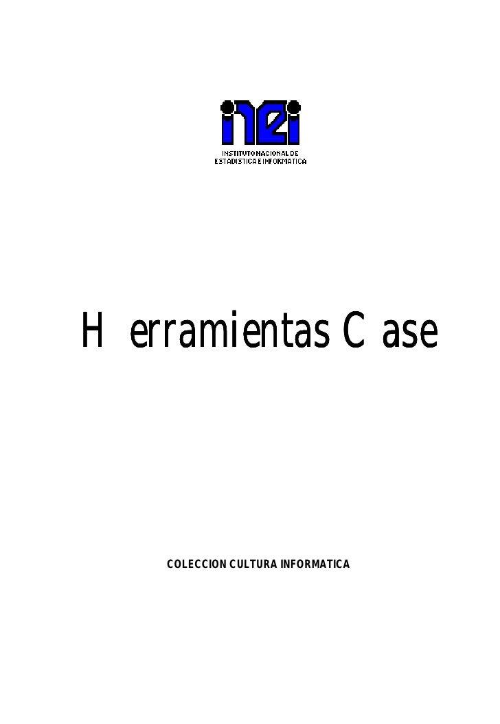 Herramientas Case    COLECCION CULTURA INFORMATICA