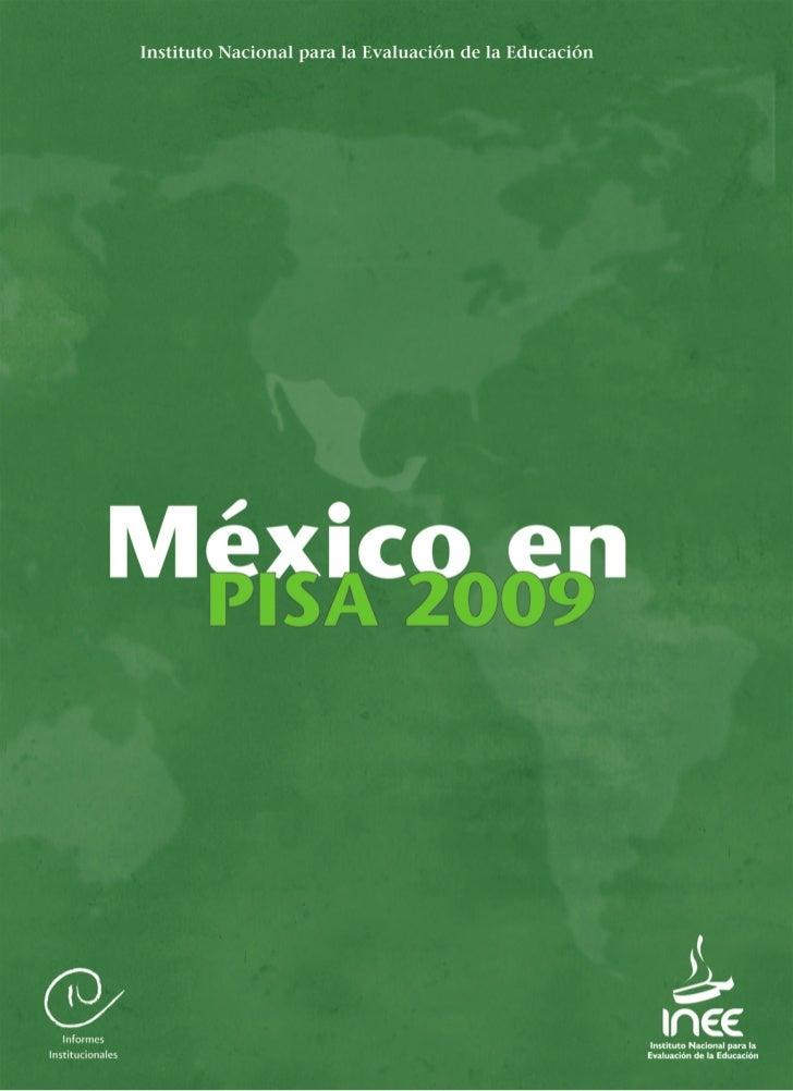 MÉXICO EN PISA 2009 Autores del informe: María Antonieta Díaz Gutiérrez, Directora de Proyectos Internacionales y Especial...
