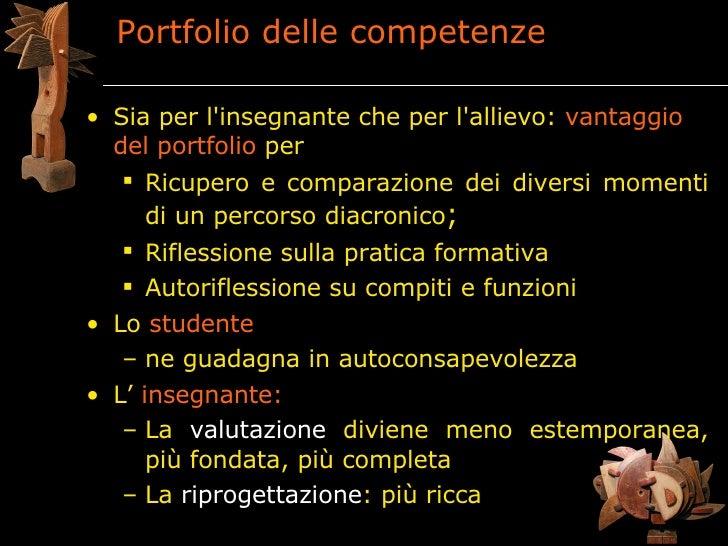 Portfolio delle competenze  • Sia per l'insegnante che per l'allievo: vantaggio   del portfolio per     Ricupero e compar...