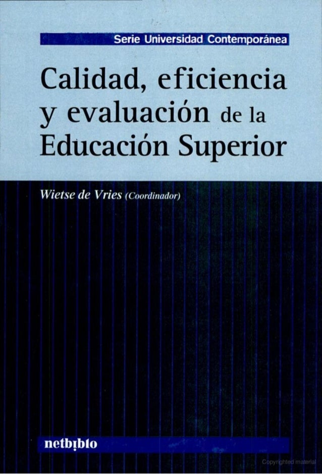 Calidad eficiencia y evaluación de la educación superior