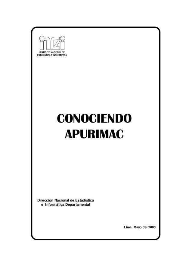 CONOCIENDO APURIMAC Dirección Nacional de Estadística e Informática Departamental Lima, Mayo del 2000