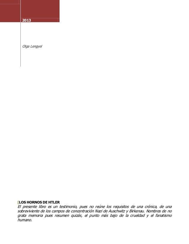 2013  Olga Lengyel  [LOS HORNOS DE HTLER  El presente libro es un testimonio, pues no reúne los requisitos de una crónica,...