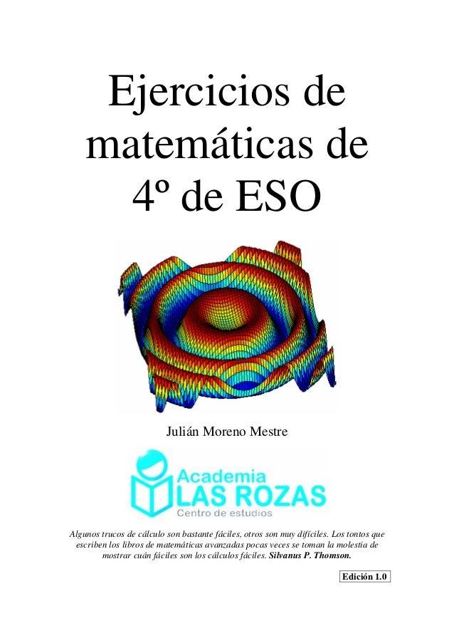 Ejercicios de matemáticas de 4º de ESO  Julián Moreno Mestre  Algunos trucos de cálculo son bastante fáciles, otros son mu...