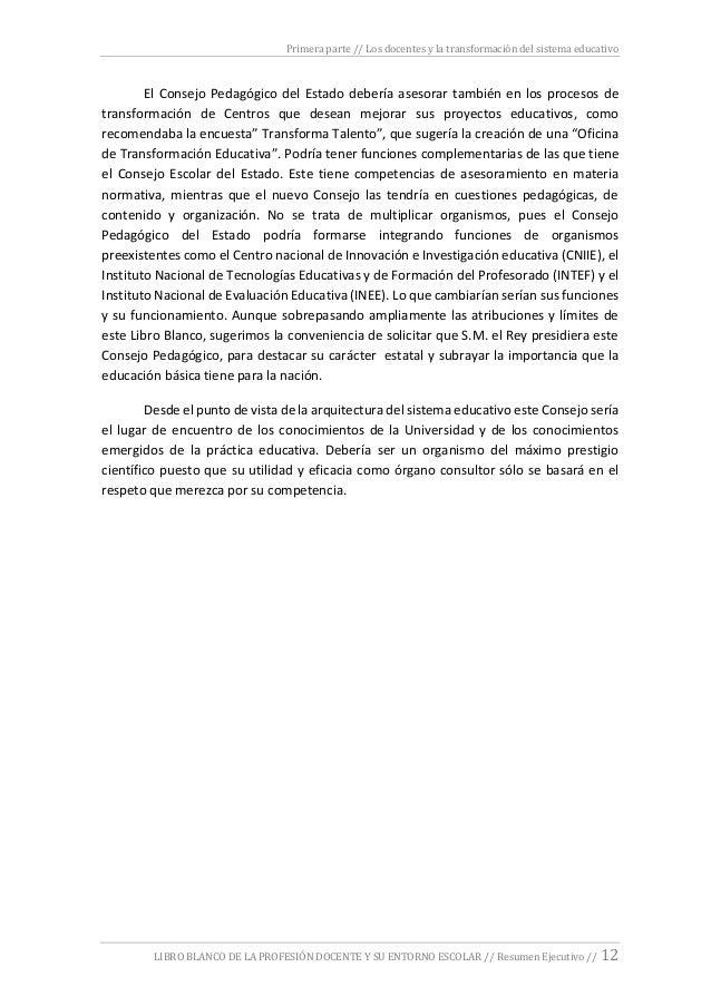 Primera parte // Los docentes y la transformación del sistema educativo LIBRO BLANCO DE LA PROFESIÓN DOCENTE Y SU ENTORNO ...