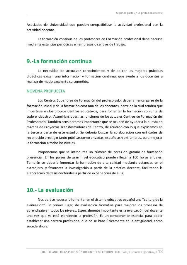 Segunda parte // La profesión docente LIBRO BLANCO DE LA PROFESIÓN DOCENTE Y SU ENTORNO ESCOLAR // Resumen Ejecutivo // 18...
