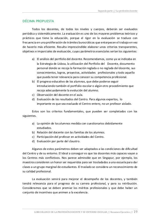 Segunda parte // La profesión docente LIBRO BLANCO DE LA PROFESIÓN DOCENTE Y SU ENTORNO ESCOLAR // Resumen Ejecutivo // 19...