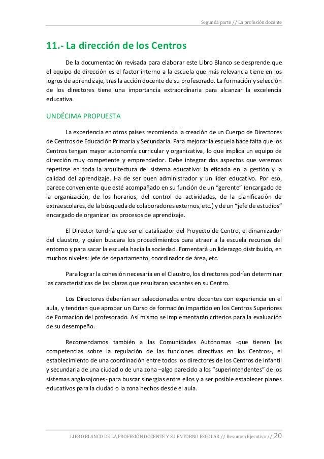 Segunda parte // La profesión docente LIBRO BLANCO DE LA PROFESIÓN DOCENTE Y SU ENTORNO ESCOLAR // Resumen Ejecutivo // 20...