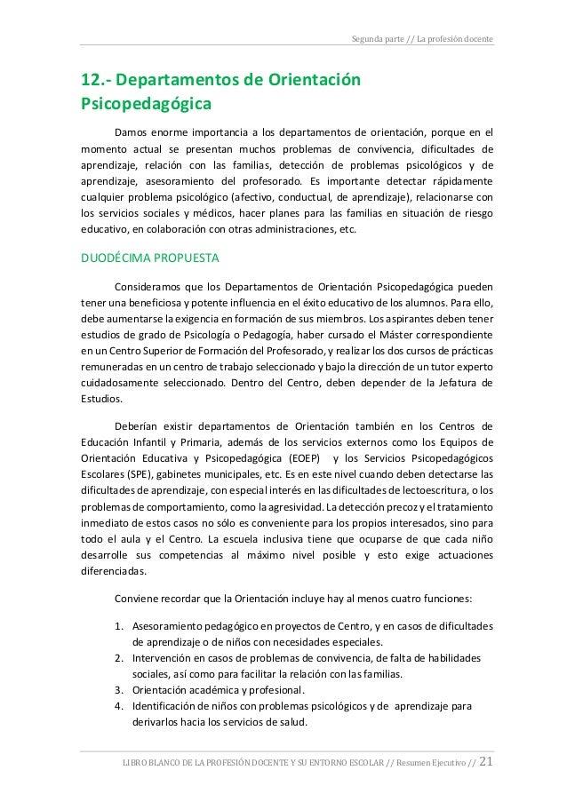 Segunda parte // La profesión docente LIBRO BLANCO DE LA PROFESIÓN DOCENTE Y SU ENTORNO ESCOLAR // Resumen Ejecutivo // 21...