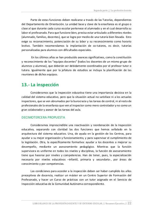 Segunda parte // La profesión docente LIBRO BLANCO DE LA PROFESIÓN DOCENTE Y SU ENTORNO ESCOLAR // Resumen Ejecutivo // 22...