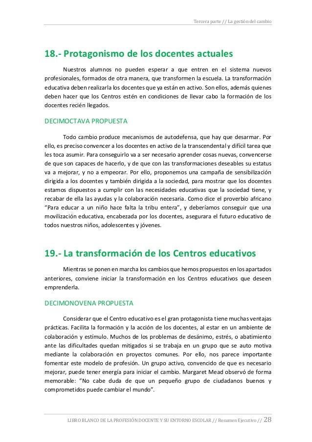 Tercera parte // La gestión del cambio LIBRO BLANCO DE LA PROFESIÓN DOCENTE Y SU ENTORNO ESCOLAR // Resumen Ejecutivo // 2...