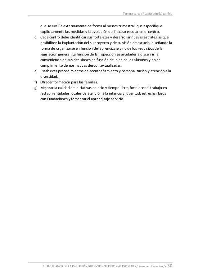 Tercera parte // La gestión del cambio LIBRO BLANCO DE LA PROFESIÓN DOCENTE Y SU ENTORNO ESCOLAR // Resumen Ejecutivo // 3...