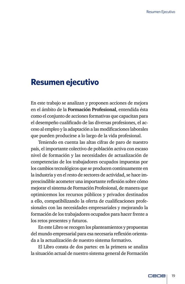 21 Resumen Ejecutivo laboral, ni raramente se asocia al empleo mediante fórmulas o acuerdos colectivos. Es, por tanto, fun...