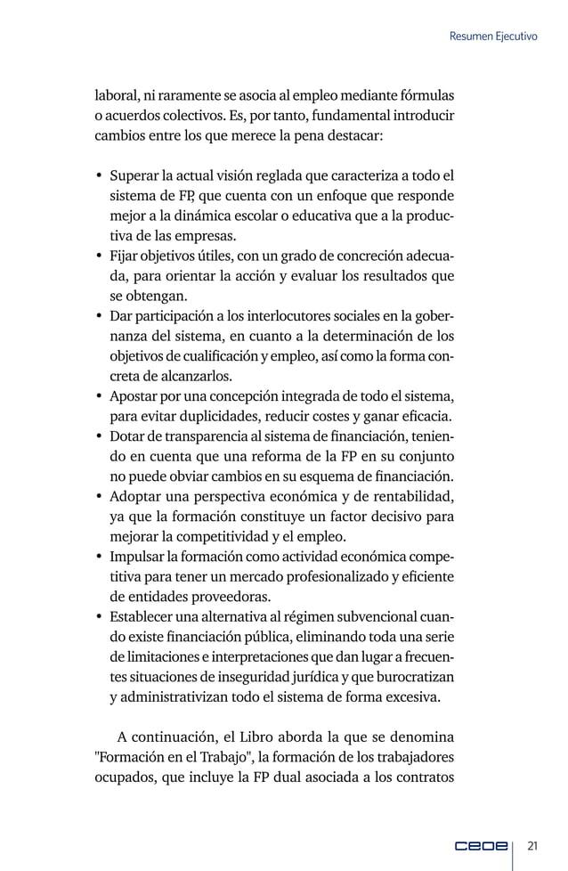 23 Resumen Ejecutivo las necesidades y oportunidades actuales y futuras de las em- presas, aumentar el número de trabajado...