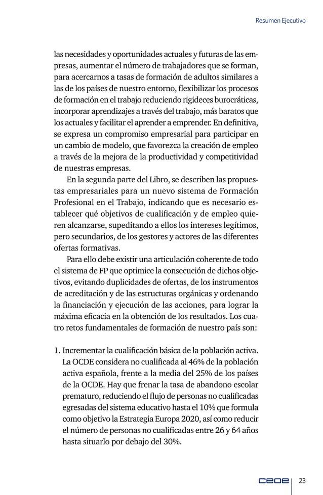 25 Resumen Ejecutivo Administración Pública, incluyendo la que procede del Fon- do Social Europeo, y financiación privada ...